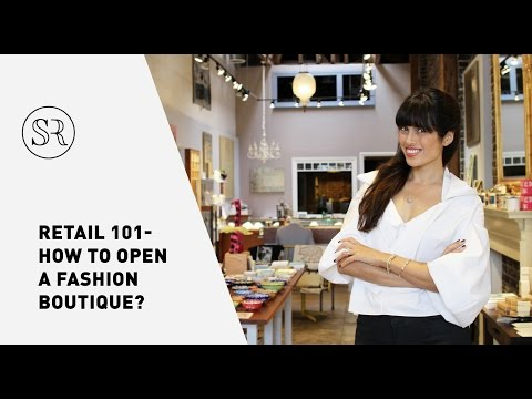 Retail 101: How to Open a Fashion Boutique