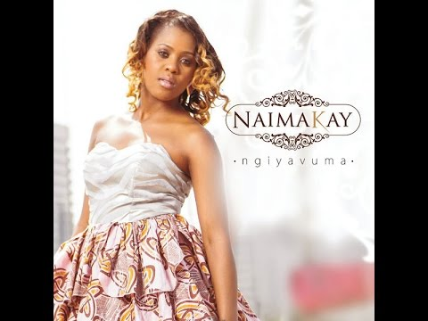 Naima Kay~Ngiyavuma (House Mix)