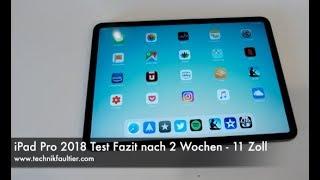 iPad Pro 2018 Test Fazit nach 2 Wochen - 11 Zoll