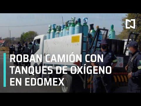 Se roban camioneta con tanques de oxígeno en el Estado de México - Las Noticias