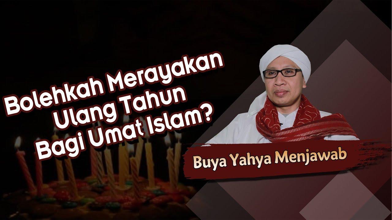 Bolehkah Merayakan Ulang Tahun Bagi Umat Islam Buya Yahya Menjawab