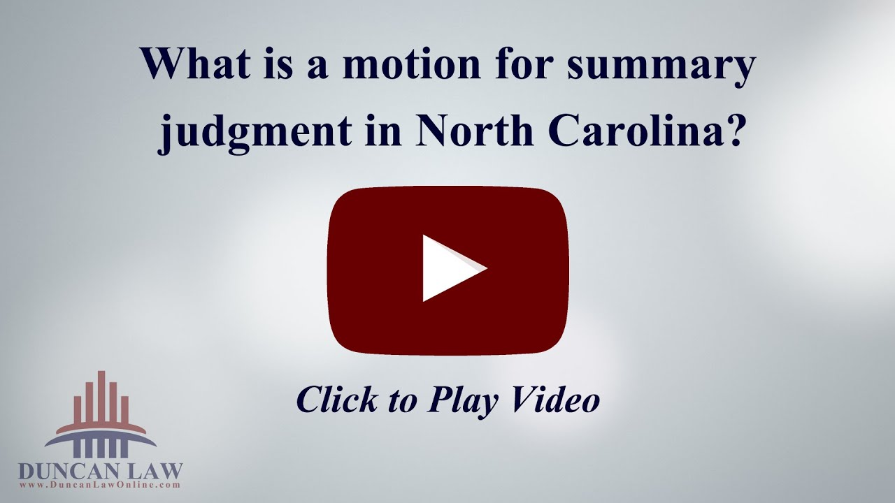 what is a motion for summary judgment in north carolina what is a motion for summary judgment in north carolina