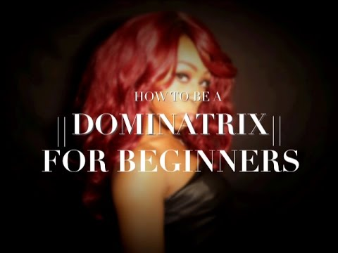 How to be a DOMINATRIX for Beginners || Fifty Shades Inspired