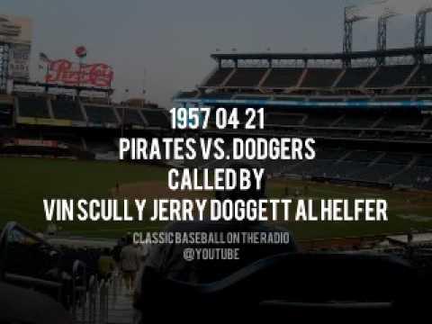 1957 04 21 Pirates vs  Dodgers Complete Radio Broadcast Vin Scully