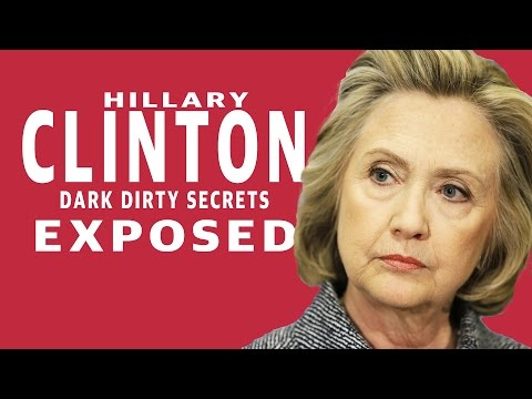 Dark Dirty SECRETS Hillary Clinton EXPOSED