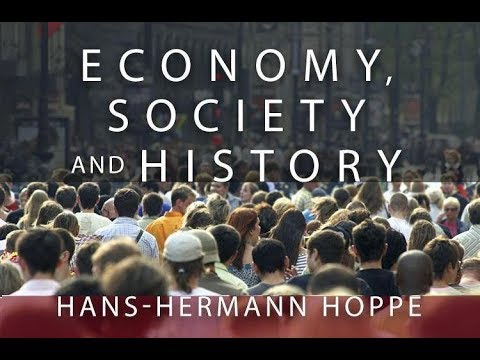 Economy, Society, and History - Lecture 1 | Hans-Hermann Hoppe