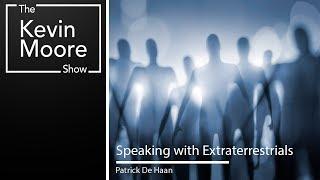 Alien Civilizations Exist, Meet Patrick De Haan  Who Speaks with Extraterrestrials