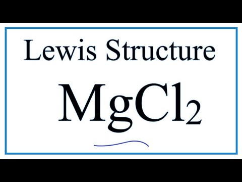 How To Draw The MgCl2 Lewis Dot Structure.