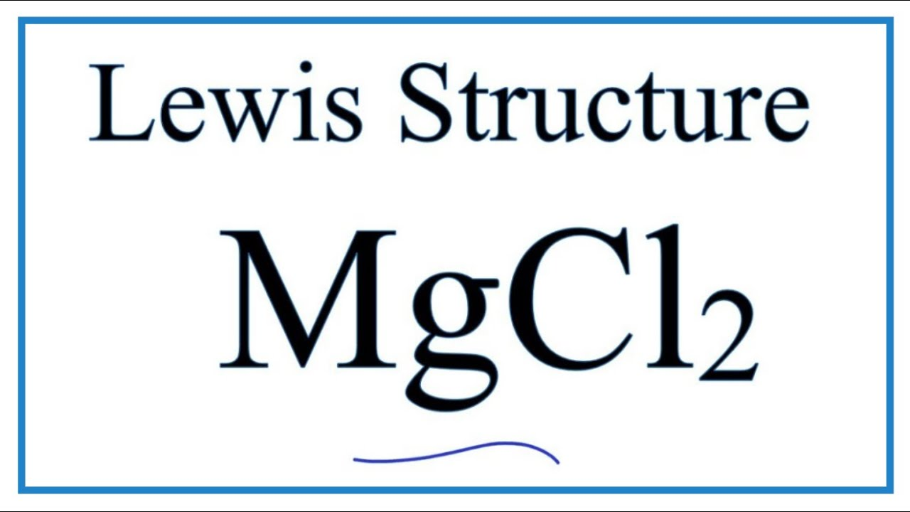 how to draw the mgcl2 lewis dot structure  [ 1280 x 720 Pixel ]
