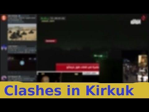 [10/16/17] Clashes in Kirkuk, Iraq - Multistream