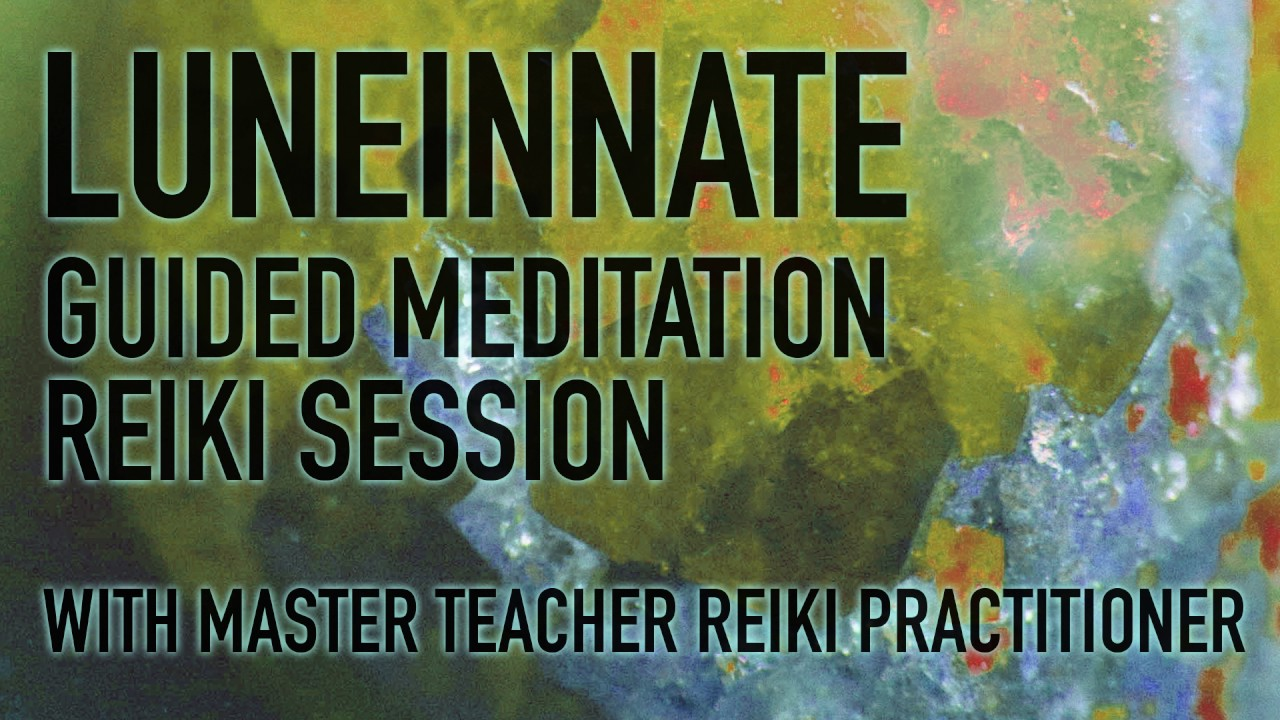GUIDED MEDITATION: REIKI SESSION
