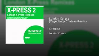 London Xpress (Cagedbaby Chateau Remix)