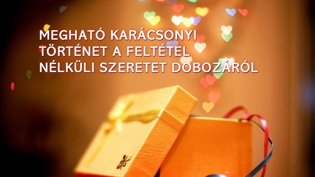 Meghato Karacsonyi Tortenet A Feltetel Nelkuli Szeretet Dobozarol Tudas Inspiracio Motivacio Youtube