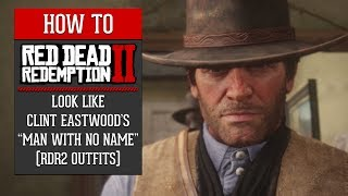 Red Dead Redemption 2 - How To Look Like Clint Eastwood