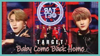 [HOT]  TARGET - Baby Come Back Home ,  타겟  - Baby Come Back   Show Music core 20190831