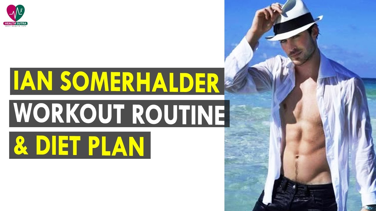 Ian somerhalder workout