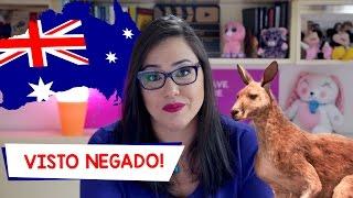 Terceiramente - VISTO NEGADO PARA A AUSTRÁLIA