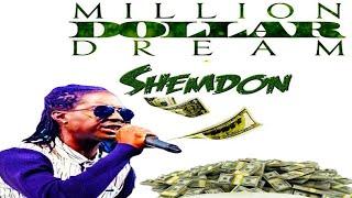 Shemdon - Million Dollar Dream - August 2016