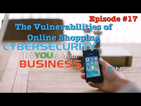 The Vulnerabilities of Online Shopping - Cybersecurity For You & Your Business EP 17