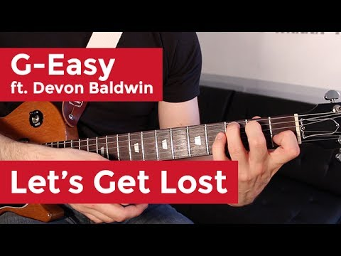 G-Eazy - Let's Get Lost (Guitar Chords & Lesson) by Shawn Parrotte