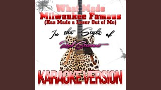 What Made Milwaukee Famous (Has Made a Loser out of Me) (In the Style of Rod Stewart) (Karaoke...