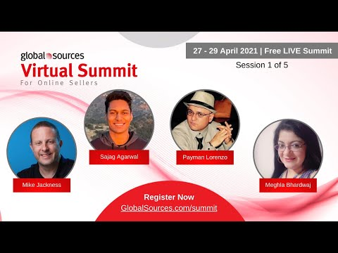 Session 1 - Global Sources Virtual Summit for Online Sellers