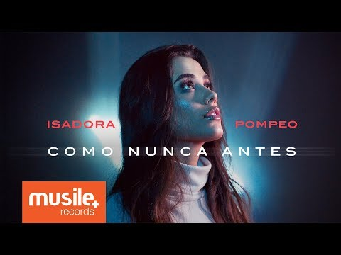 Isadora Pompeo - Como Nunca Antes (Vertical Video)