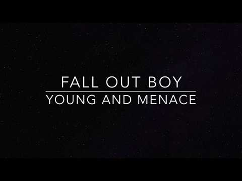 Young and Menace - Fall Out Boy Lyrics