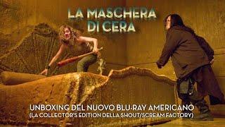 LA MASCHERA DI CERA (2005 - Unboxing Bonus del Nuovo Blu-Ray Americano della Shout/Scream Factory)