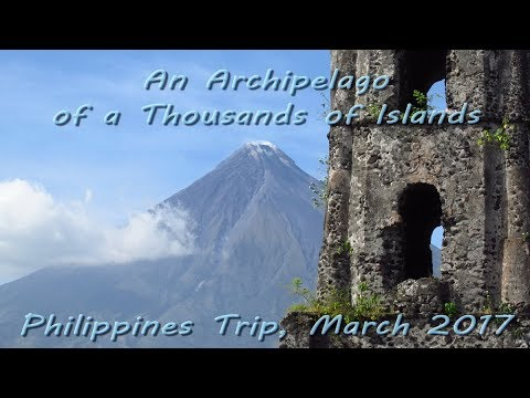 An Archipelago of a Thousands of Islands - Philippine Trip, March 2017