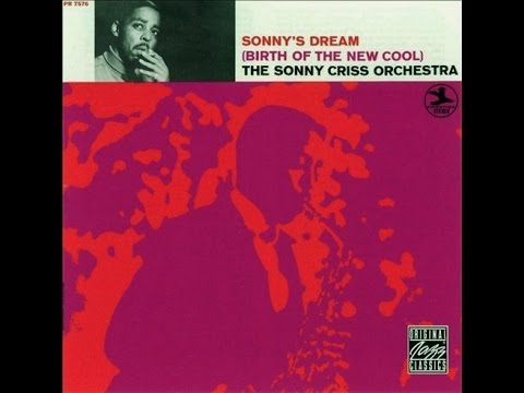 The Sonny Criss Orchestra_Sonny's Dream (Birth Of The New Cool) (Album) 1968