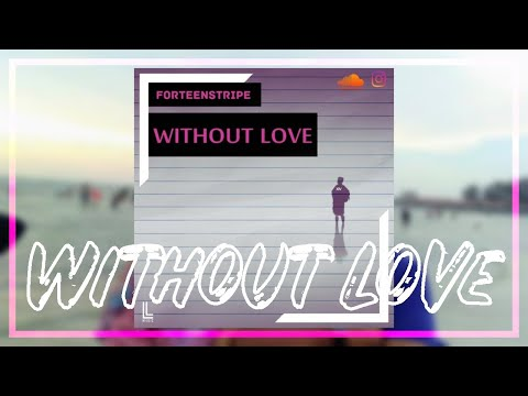ForTeenStripe - Without Love (Official Music Video)