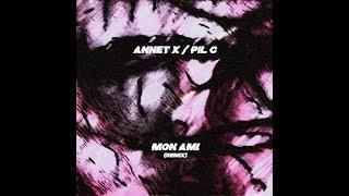 ANNET X / PIL C - MON AMI (REMIX)