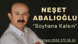 Neşet Abalıoğlu Soyhana Kalsın BY Ozan KIYAK