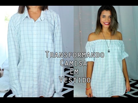 Transformando Camisa Masculina Em Vestido Ou Blusa