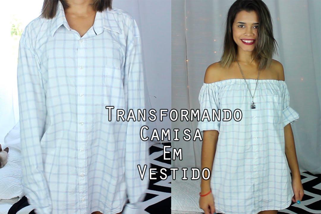 Transformando Camisa Masculina Em Vestido Ou Blusa Customização De Camisas