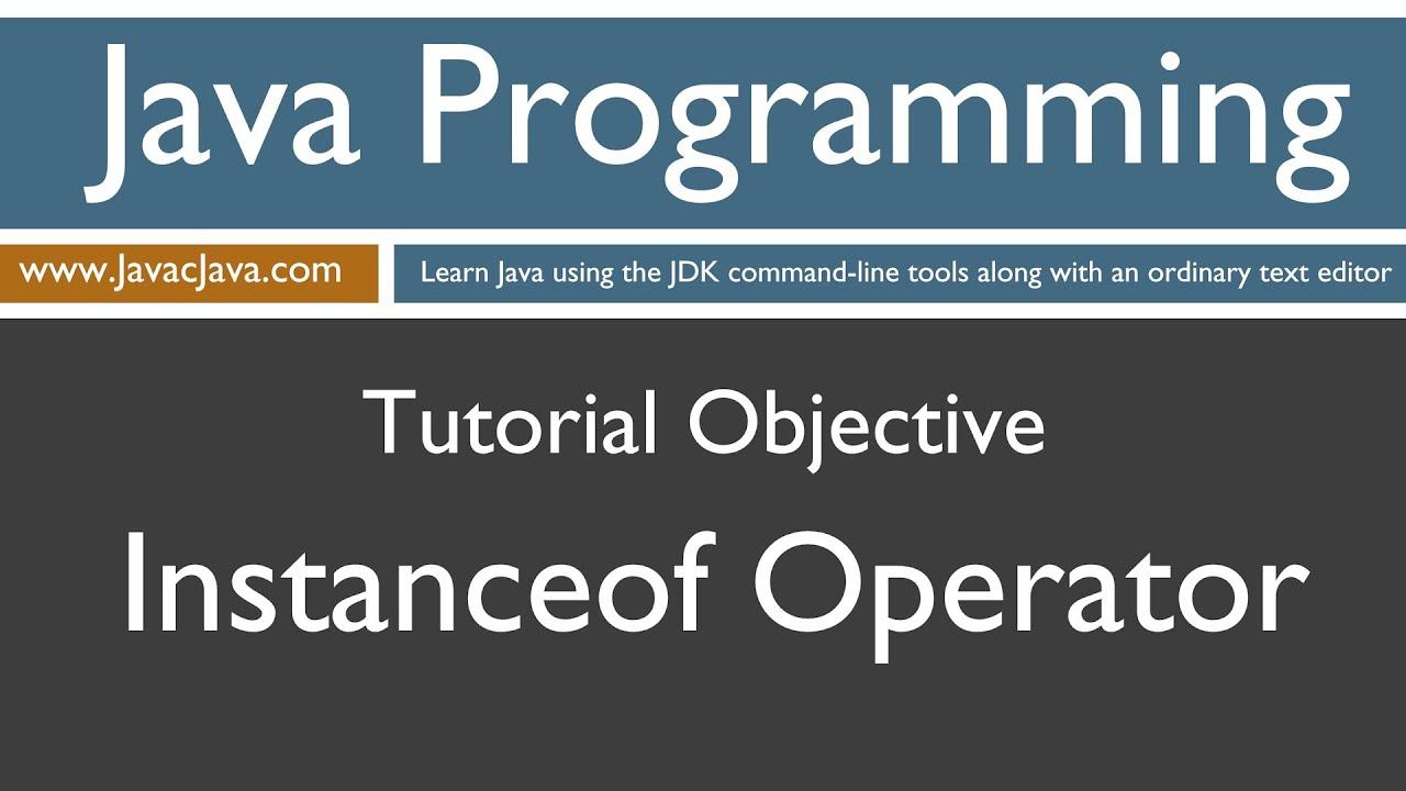 Learn Java Programming - Instanceof Operator Tutorial