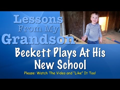 Lessons From My Grandson - Beckett Returns To The School in Rose Valley