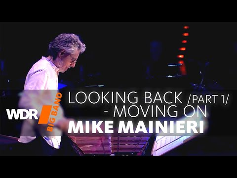 WDR Big Band ft. Mike Mainieri – Looking Back – Moving On – Mainieri's Continuum  (Part 1/2)
