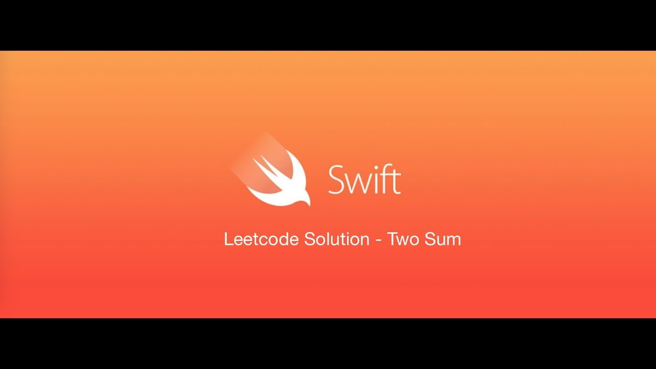 Solution to Leetcode problem: Two Sum using Swift