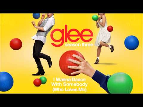 I Wanna Dance With Somebody (Who Loves Me) | Glee [HD FULL STUDIO]