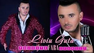 Repeat youtube video LIVIU GUTA - POVESTE FARA SFARSIT