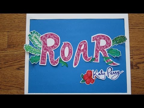 Katy Perry- Roar Lyric Animation [Stop motion]