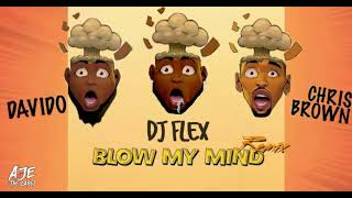 DJ Flex - Blow My Mind Feat. Davido & Chris Brown (Afrobeat Remix)