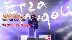 Margaux - Version Karaoké (SANS Erza Muqoli)