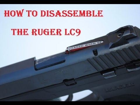How To Disassemble The Ruger LC9
