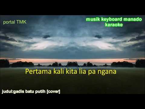 Gadis Batu Putih Karaoke [cover] Musik Keyboard Lagu Manado