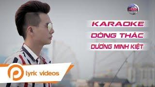 (Karaoke) Dòng Thác - Dương Minh Kiệt