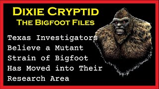 A Mutant Strain of Bigfoot? Bigfoot File_06.