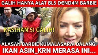 Download Alasan Barbie Kumalasari Dalangi Polemik Ikan Asin,Galih Ginanjar Alat Blz D€ND4MM,Fairuz A Rafiq Mp3 and Videos